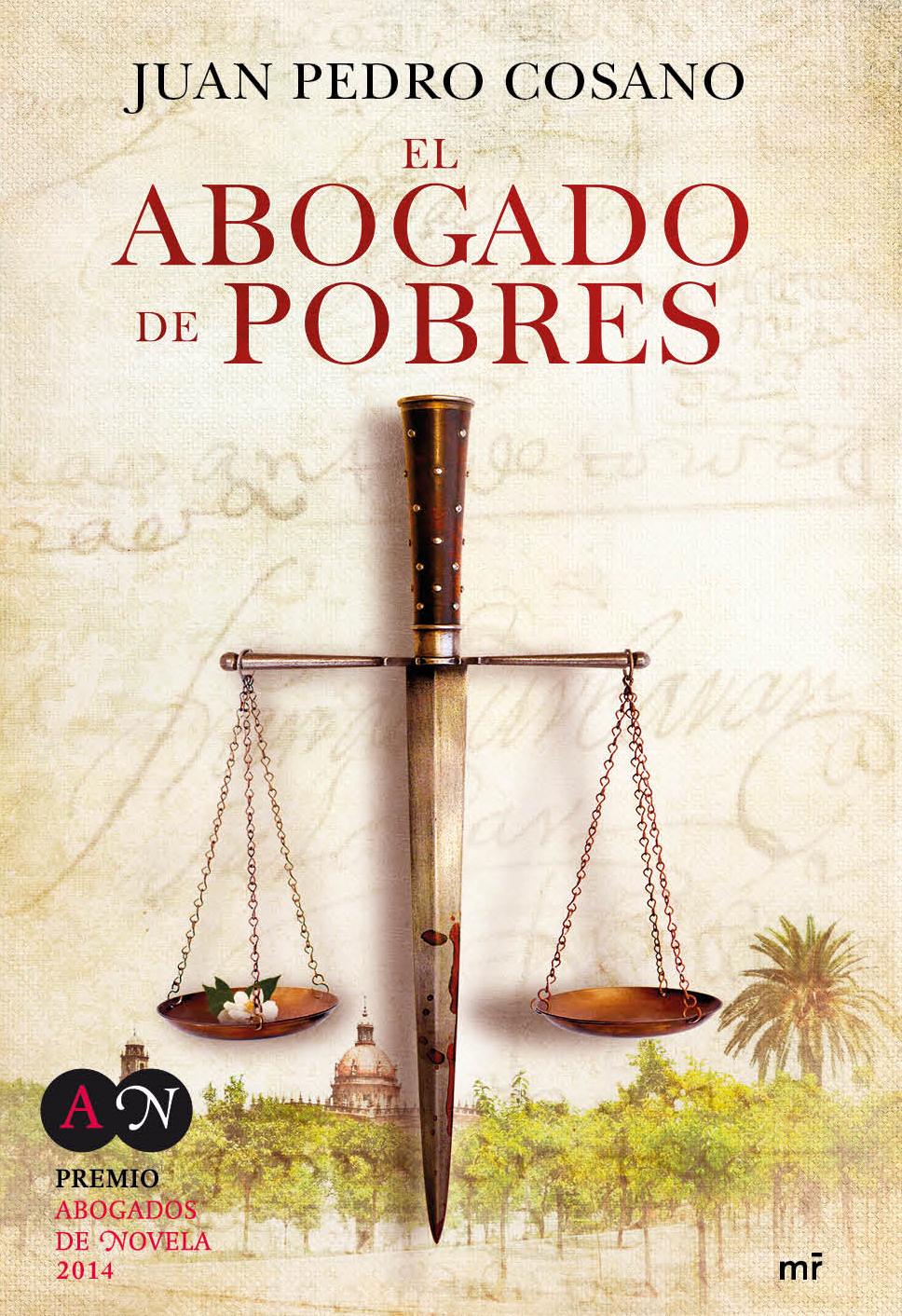 Así empieza El abogado de pobres, de Juan Pedro Cosano, premio ...