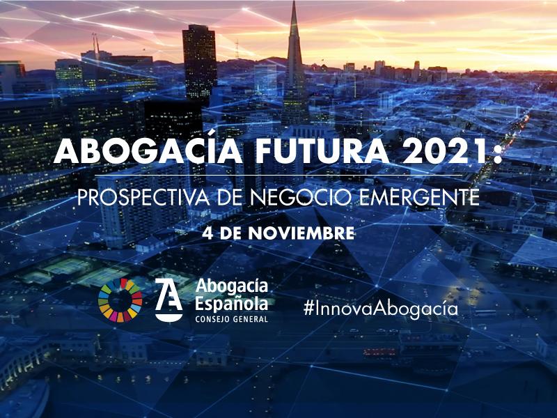Presentación del `Informe Abogacía Futura 2021: Prospectiva de negocio emergente´